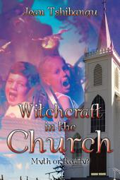 Witchcraft in the Church: Myth or Reality?
