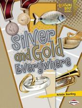 Silver and Gold Everywhere