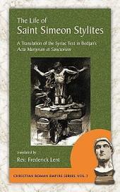 The Life of Saint Simeon Stylites: A Translation of the Syriac Text in Bedjan's Acta Martyrum Et Sanctorum, Volume 4