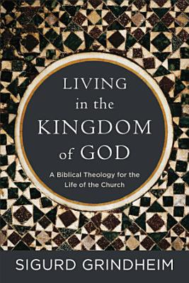 Living in the Kingdom of God PDF