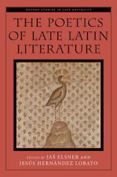 The Poetics of Late Latin Literature