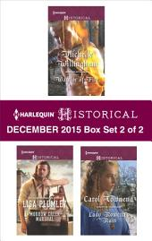 Harlequin Historical December 2015 - Box Set 2 of 2: Warrior of Fire\Morrow Creek Marshal\Lady Rowena's Ruin