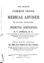 The People's Common Sense Medical Adviser in Plain English, Or, Medicine Simplified
