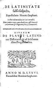 De latinitate falso suspecta expostulatio .... De Plauti latinitate dissertatio, & ad lectionem illius progymnasma