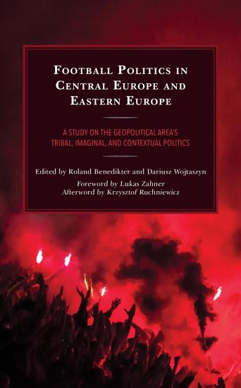 Football Politics in Central Europe and Eastern Europe PDF