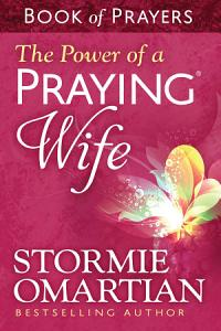 The Power of a Praying   Wife Book of Prayers Book