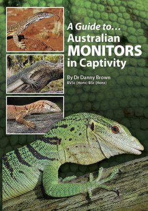 A Guide to Australian Monitors in Captivity