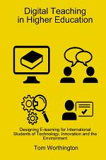 Digital Teaching In Higher Education: Designing E-learning for International Students of Technology, Innovation and the Environment