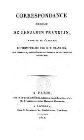 Correspondance choisie de Benjamin Franklin. Traduite de l'anglais [by M. de la Mardelle]. Édition publiée par W. T. Franklin, son petit-fils