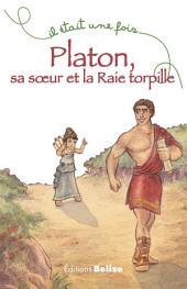 Platon, sa soeur et la Raie torpille: Un récit familial