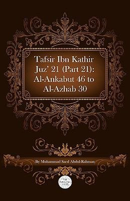 Tafsir Ibn Kathir Juz    21  Part 21   Al Ankabut 46 To Al Azhab 30 PDF
