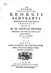 In funere viri clarissimi Georgii Schularti oratoris et historici Ienensis Oratio