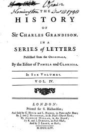 The History of Sir Charles Grandison: In a Series of Letters, Published from the Originals, Volume 4