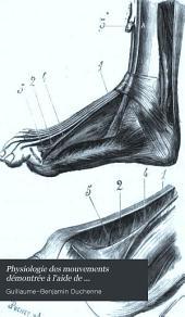 Physiologie des mouvements: démontrée à l'aide de l'expérimentation électrique et de l'observation clinique et applicable à l'étude des paralysies et des déformations