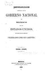Responsabilidades contraidas por el gobierno nacional de Mesico con los Estados-Unidos: en virtud de los contratos celebrados por sus agentes, 1864-1867