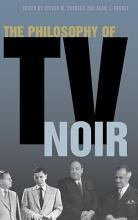 The Philosophy of TV Noir PDF