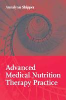 Advanced Medical Nutrition Therapy Practice PDF