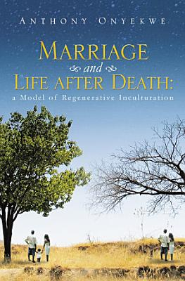 Marriage and Life after Death PDF