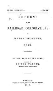 Returns of the Railroad Corporations in Massachusetts, 1857 [-1869] with Abstracts of the Same: Volume 10