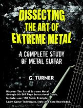 Dissecting the Art of Extreme Metal: A Complete study of Metal Guitar