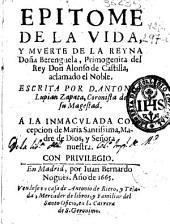 Epitome de la vida y muerte de la Reyna Doña Berenguela, primogenita del Rey Don Alonso de Castilla, aclamado el noble