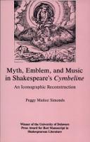 Myth  Emblem  and Music in Shakespeare s Cymbeline PDF