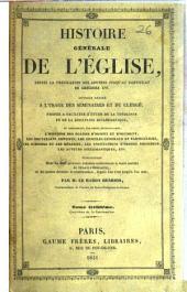 Histoire générale de l'Église depuis la prédication des apôtres jusqu'au pontificat de Grégoire XVI ..., 13