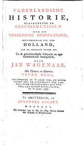 Vaderlandsche historie, vervattende de geschiedenissen der nu Vereenigde Nederlanden, inzonderheid die van Holland, van de vroegste tyden af: Volume 5