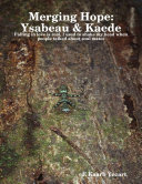 Merging Hope: Ysabeau & Kaede