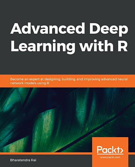 Advanced Deep Learning with R PDF