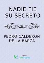 Nadie fie su secreto