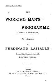 The Working Man's Programme: (Arbeiter-programm)