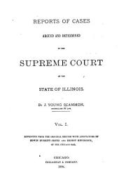Reports of Cases Argued and Determined in the Supreme Court of the State of Illinois: Volume 1