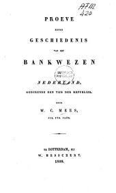 Proeve eener geschiedenis van het Bankwezen in Nederland: gedurende den tijd der Republiek