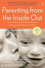 Parenting from the Inside Out (10th Anniversary edition)