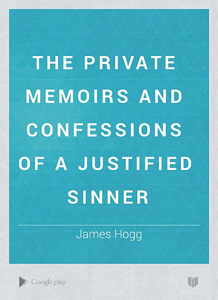 Download The Private Memoirs and Confessions of a Justified Sinner Book