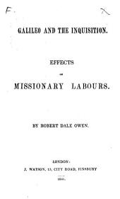 Galileo and the Inquisition. Effects of Missionary Labours