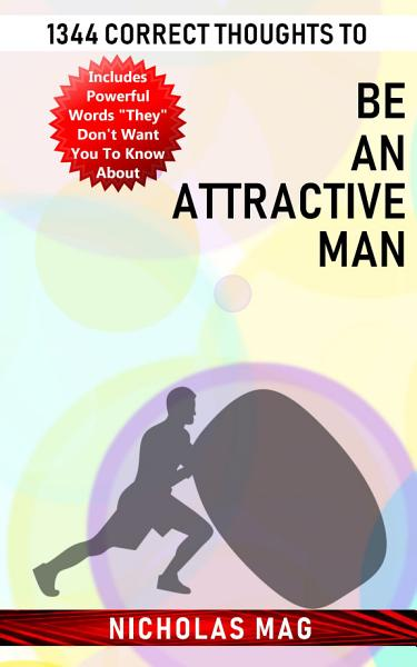 1344 Correct Thoughts to Be an Attractive Man
