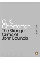 The Strange Crime of John Boulnois