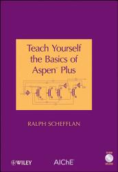 Teach Yourself The Basics Of Aspen Plus Book PDF
