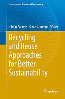 Recycling and Reuse Approaches for Better Sustainability Book