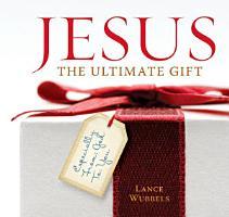 Jesus  The Ultimate Gift PDF