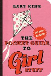 The Pocket Guide To Girl Stuff Book PDF