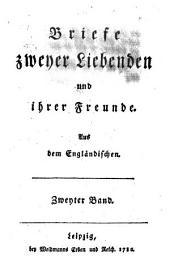 Briefe zweyer Liebenden und ihrer Freunde: Aus Engländischen. Zweyter Band, Band 2