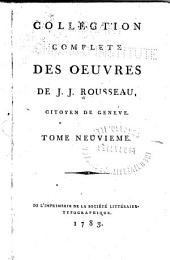 Collection complète des oeuvres de J. J. Rousseau, citoyen de Genève: Volume9