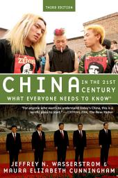 China in the 21st Century: What Everyone Needs to Know®, Edition 3