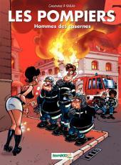 Les Pompiers - Tome 5 - Hommes des casernes