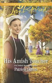 His Amish Teacher: An Amish Romance
