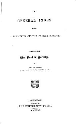 The Parker Society for the Publication of the Works of the Fathers and Early Writers of the Reformed English Church PDF