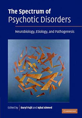 The Spectrum of Psychotic Disorders